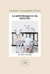 Dernières parutions sur Élevages caprin et ovin, Le petit élevage bio du mouton