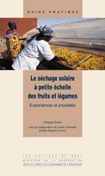 Dernières parutions sur Industrie des fruits et légumes, Le séchage solaire à petite échelle des fruits et légumes
