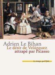 Dernières parutions sur Ecrits sur l'art, Le désir de Velazquez attrapé par Picasso