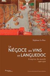 Dernières parutions sur Industrie, Le négoce des vins en Languedoc