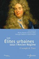 Dernières parutions dans Perspectives historiques, Les élites urbaines sous l'Ancien Régime