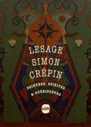Dernières parutions sur XXéme siécle, Lesage, Simon, Crépin. Peintres, spirites & guérisseurs