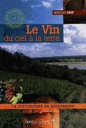 Souvent acheté avec Le vin, la vigne et la biodynamie, le Le Vin du ciel à la terre