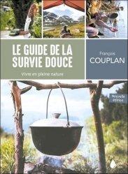 Nouvelle édition Le Guide de la survie douce. Vivre en pleine nature