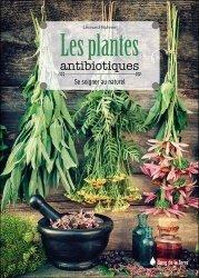 Nouvelle édition Les plantes antibiotiques