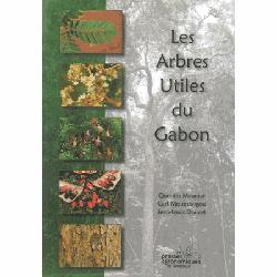 Dernières parutions sur Essences forestières, Les arbres utiles du Gabon