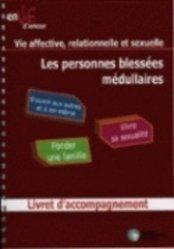 Dernières parutions dans psychologie, Les personnes blessées médullaires. Vie affective, relationnelle et sexuelle, avec 3 DVD