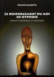 Dernières parutions dans Le Germe, Le renforcement du moi en hypnose