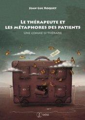Dernières parutions sur Sciences humaines, Le thérapeute et les métaphores des patients
