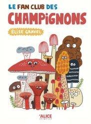 Dernières parutions sur Pour les enfants, Le fan club des champignons