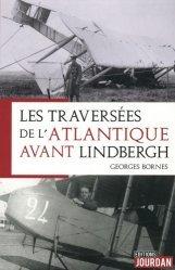 Dernières parutions sur Aéronautique, Les pilotes qui ont traversé l'Atlantique avant Lindbergh
