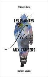 Souvent acheté avec Guide des hydrolats : l'aromathérapie-bis, le Les plantes face aux cancers