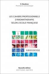 Dernières parutions sur Botanique, Les cahiers professionnels d'aromathérapie selon l'école Française