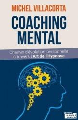 Dernières parutions sur Hypnose médicale, Le coaching mental