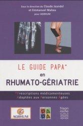 Dernières parutions sur Rhumatologie, Le guide PAPA en rhumato-gériatrie