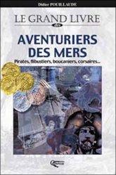 Dernières parutions dans Le grand livre, Le grand livre des aventuriers des mers. Pirates, flibustiers, boucaniers, corsaires ...