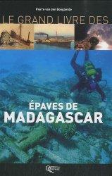 Dernières parutions dans Le grand livre, Le Grand Livre des Epaves de Madagascar