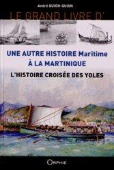 Dernières parutions dans Le grand livre, Le grand livre de l'histoire croisée des yoles. Une autre histoire maritime à la Martinique