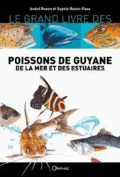 Dernières parutions sur Vétérinaire, Le grand livre des poissons de Guyane de la mer et des estuaires