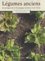 Nouvelle édition Légumes anciens des potagers de la Champagne-Ardenne et de l'Aisne
