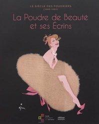 Dernières parutions sur Parfum, Le siècle des poudriers. La poudre de beauté et ses écrins