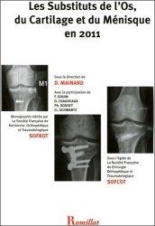 Dernières parutions sur Traumatologie, Les substituts de l'os, du cartilage et du ménisque en 2011