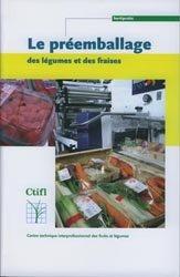 Dernières parutions dans Hortipratic, Le préemballage des légumes et des fraises