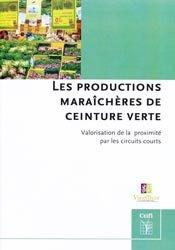 Dernières parutions sur Maraîchage, Les productions maraîchères de ceinture verte