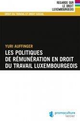 Dernières parutions dans Regards sur le droit luxembourgeois, Les politiques de rémunération en droit du travail luxembourgeois