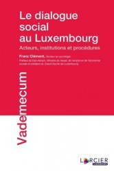 Dernières parutions sur Économie et politiques de l'écologie, Le dialogue social au Luxembourg