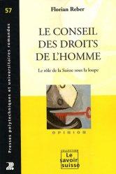 Dernières parutions dans Le savoir suisse, Le conseil des droits de l'homme. Le rôle de la Suisse sous la loupe