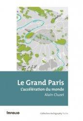 Dernières parutions dans Archigraphy poche, Le Grand Paris. L'accélération du monde