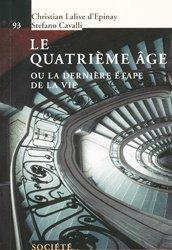 Dernières parutions dans Le savoir suisse , Le quatrième âge ou la dernière étape de la vie