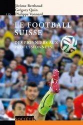 Dernières parutions dans Le savoir suisse, Le football suisse. Des pionniers aux professionnels https://fr.calameo.com/read/005884018512581343cc0