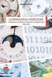 Dernières parutions dans Histoire et horlogerie, Le renouveau horloger