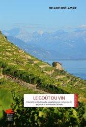 Dernières parutions sur Dégustation, Le Goût du vin - Créativité institutionnelle, appellations et culture du vin en Suisse et en Nouvelle-Zélande