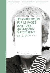 Dernières parutions dans Publications de la commission indépendante internements administratifs (CIE), Les questions sur le passé sont des questions du présent