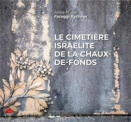 Dernières parutions dans Image et patrimoine, Le cimetière israélite de La Chaux-de-Fonds