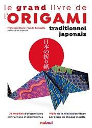 Dernières parutions sur Reliure - Papier - Papier peint, Le grand livre de l'origami traditionnel japonais