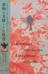 Dernières parutions sur Art textile, Les kimonos - Introduction à leurs tissus et motifs