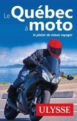 Dernières parutions dans Guide de Voyage, Le Québec à moto. 4e édition