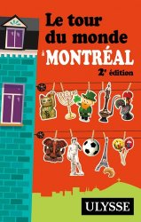Dernières parutions dans Les guides Ulysse, Le tour du monde à Montréal. 2e édition