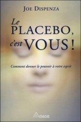 Souvent acheté avec La santé par le toucher, le Le placebo c'est vous !