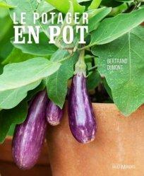 Dernières parutions sur Création et entretien du potager, Le potager en pot