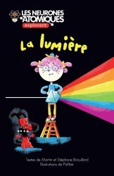 Dernières parutions sur Pour les enfants, Les Neurones Atomiques explorent la lumière