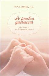 Souvent acheté avec Réflexologie Plantaire Emotionnelle, le Le toucher guérisseur