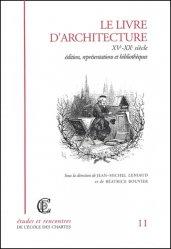 Dernières parutions dans Etudes et Rencontres de l'Ecole des Chartes, Le livre d'architecture XVème-XXème siècle. Edition, représentations et bibliothèques
