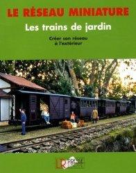 Dernières parutions dans Le réseau miniature, Les trains de jardin