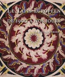 Dernières parutions sur Tapis, Le Tapis européen de 1900 à nos jours
