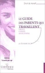 Dernières parutions dans L'essentiel pour agir, Le guide des parents qui travaillent. Droits, congés, allocations